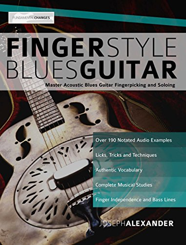 Fingerstyle Blues Guitar: Master Acoustic Blues Guitar Fingerpicking and Soloing