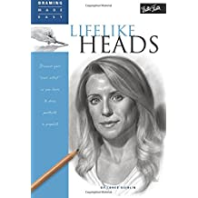 Lifelike Heads: Discover Your Inner Artist as You Learn to Draw Portraits in Graphite (Drawing Made Easy)