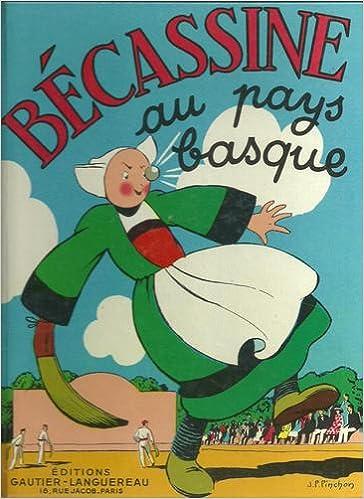 Livres électroniques téléchargeables gratuitement pour les téléphones Android Bécassine au pays basque. Texte de Caumery. Illustrations de J.-P. Pinchon iBook