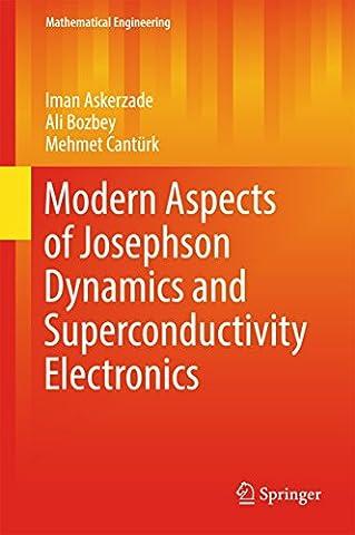 Modern Aspects of Josephson Dynamics and Superconductivity Electronics (Mathematical Engineering)