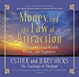 Money and the Law of Attraction: Learning To Attract Wealth, Health And Happiness: 5