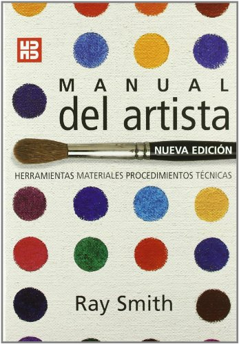 Manual del artista (Artes, técnicas y métodos) por Ray Smith