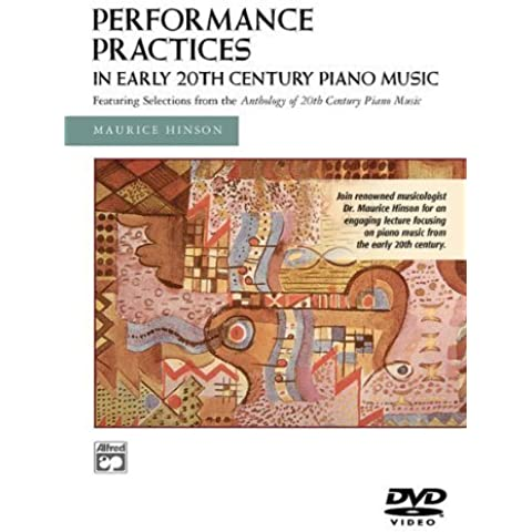 Performance Practices in Early 20th Century Piano Music by Alfred Publishing Staff