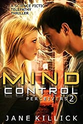 Mind Control: A Science Fiction Telepathy Thriller (Perceivers Book 2) (English Edition)