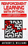 #5: Reinforcement Learning with Python: A Short Overview of Reinforcement Learning with Python