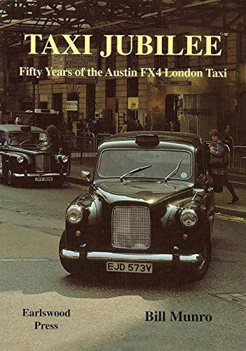 Taxi Jubilee: Fifty Years of the Austin FX4 London Taxi por Bill Munro