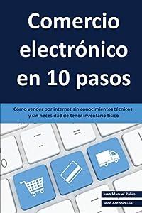 electronica internet: Comercio electrónico en 10 pasos: Cómo vender por internet sin conocimientos téc...