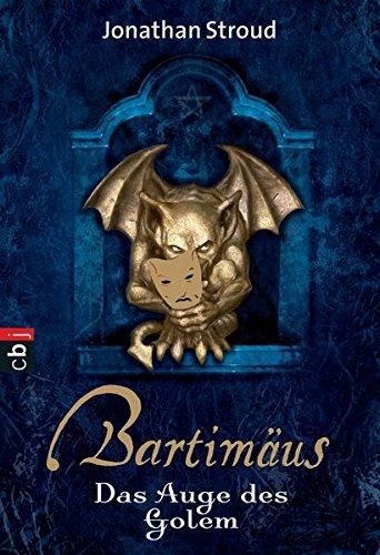 Bartimäus - Das Auge des Golem (Die BARTIMÄUS-Reihe, Band 2)