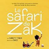 Le safari de Zak: Le récit d'un enfant conçu par un donneur dans une famille de deux mamans