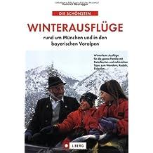 Die schönsten Winterausflüge rund um München und in den bayerischen Voralpen