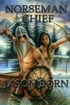Norseman Chief (The Norseman Chronicles Book 3) by [Born, Jason]