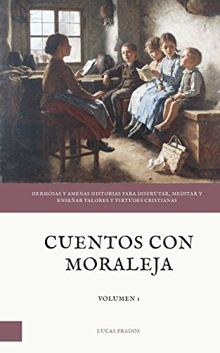 Cuentos con moraleja: Volume 1 por Lucas Prados