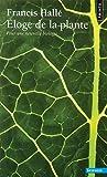 Eloge de la plante - Pour une nouvelle biologie