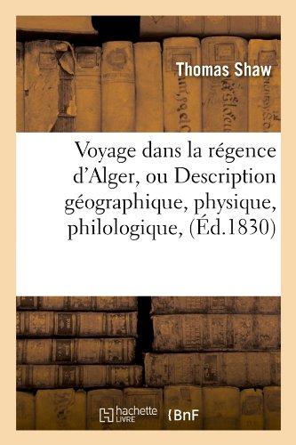 Voyage dans la régence d'Alger, ou Description géographique, physique, philologique, (Éd.1830)