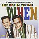 When [ORIGINAL RECORDINGS REMASTERED] by The Kalin Twins