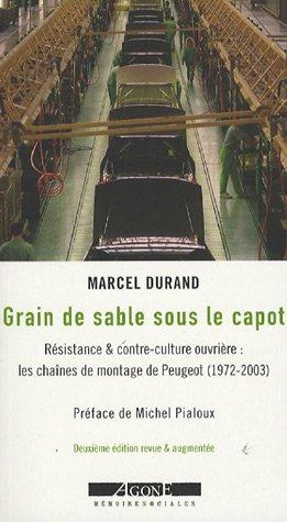 Grain de sable sous le capot : Résistance & contre-culture ouvrière : les chaînes de montage de Peugeot (1972-2003)