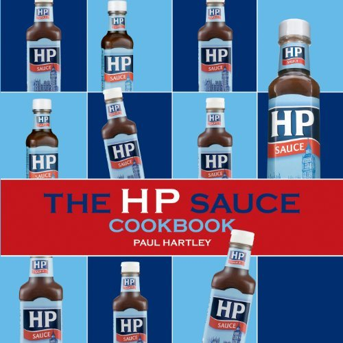 The HP Sauce Cookbook (Storecupboard Cookbooks) by Paul Hartley (2008-09-01)