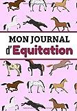 Mon Journal d'Equitation: Carnet de notes pour jeunes pratiquantes d'équitation (7-10 ans) | Cadeau pour fanas de Cheval & Cavalieres | Petit Format (7x10 pouces, 127 pages)