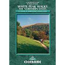 By Mark Richards - White Peak Walks: The Northern Dales 35 Walks in the Derbyshire White Peak by Richards, Mark ( Author ) ON Sep-18-2009, Paperback