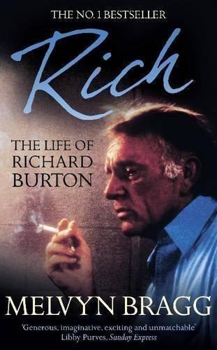 Rich: The Life of Richard Burton (Coronet Books) by Bragg, Melvyn New Edition (1989)