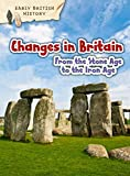 Changes in Britain from the Stone Age to the Iron Age (Early British History)
