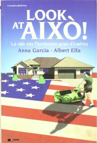 Look at això!: La vida sota l'harmoniosa gespa d'Amèrica (Prisma) por Anna Garcia Nuñez