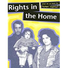 Rights in the Home (What Do We Mean by Human Rights? (Sea to Sea)) by Emma Haughton (2005-08-01)