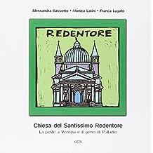 Chiesa del Santissimo Redentore. La peste a Venezia e il genio di Palladio (Venezia in piccolo)