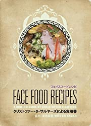 Face Food Recipes by Christopher D. Salyers (2009-11-15)