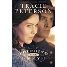 Touching the Sky (Land of the Lone Star) (Volume 2) by Tracie Peterson (2012-06-01)