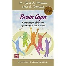 Brain gym : aprendizaje de todo el cerebro (Masters/Salud)