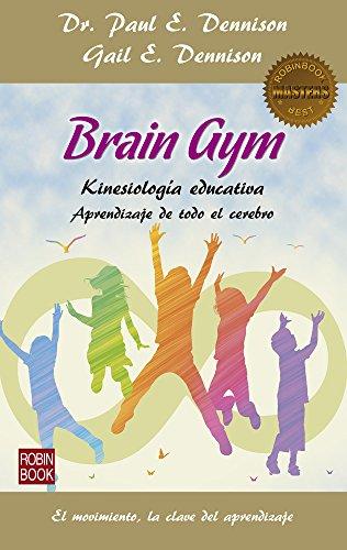 Brain Gym: Aprendizaje de todo el cerebro (Masters/Salud) por Dr. Paul Dennison
