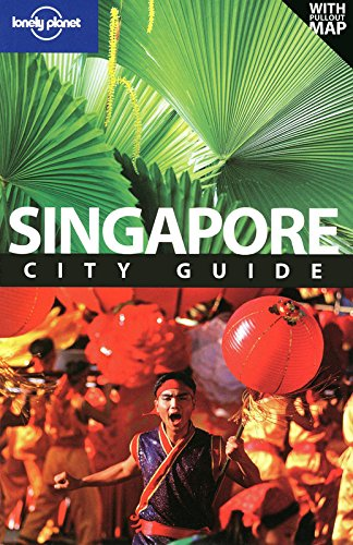 Singapore: City Guide (Lonely Planet City Guide)