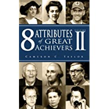 8 Attributes of Great Achievers, Vol. 2 by Cameron C Taylor (2014-04-14)