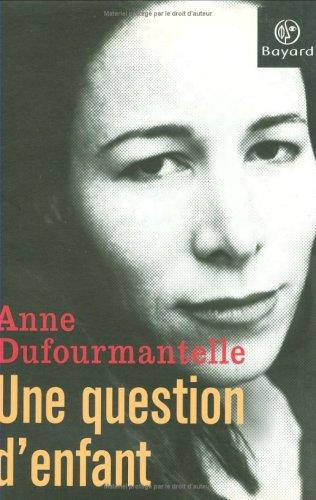 Une question d'enfant par Anne Dufourmantelle
