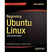 [(Beginning Ubuntu Linux: Natty Narwhal Edition)] [By (author) Emilio Raggi ] published on (October, 2011)