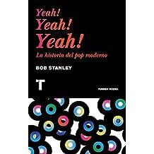 Yeah! Yeah! Yeah!: La historia del pop moderno (Noema) (Spanish Edition)