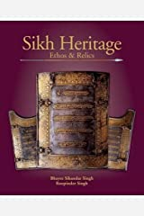 Sikh Heritage: Ethos & Relics Hardcover