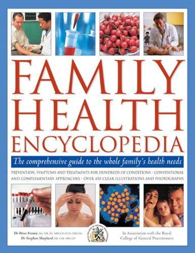 Family Health Encyclopedia: The Comprehensive Guide to the Whole Family's Health Needs by Peter Fermie (2013-10-31)
