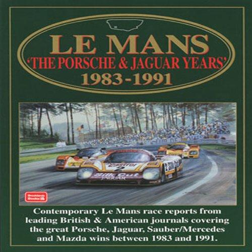 Le Mans: The Porsche and Jaguar Years, 1983-91 (Racing S.)