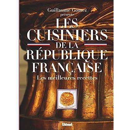 Les Cuisiniers de la République française: Les meilleures recettes