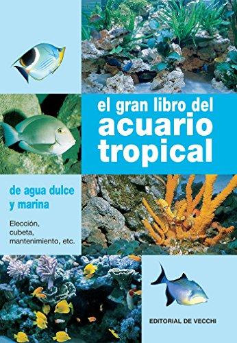 El gran libro del acuario tropical por Gelsomina Parisse