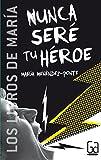 Image de Nunca seré tu héroe (eBook-ePub) (Los libros de…)