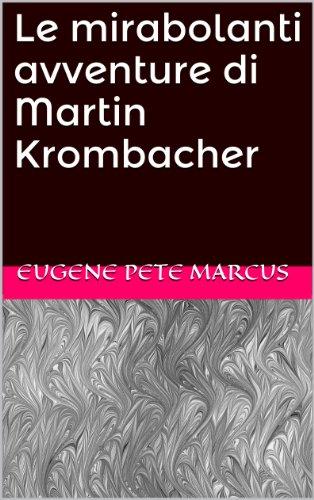 le-mirabolanti-avventure-di-martin-krombacher
