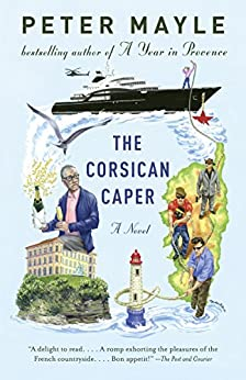 The Corsican Caper: A novel von [Mayle, Peter]