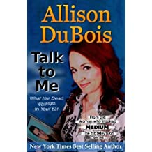 Talk to Me - What the Dead Whisper in Your Ear by Allison DuBois (2011) Paperback