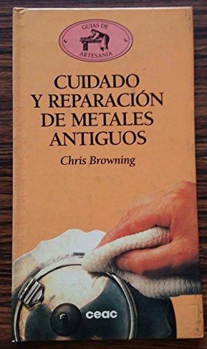 Cuidado y reparacion de metales antiguos por Chris Browning