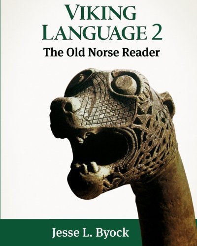 Viking Language 2: The Old Norse Reader (Viking Language Series) (Volume 2) by Jesse L. Byock (2014-12-01)