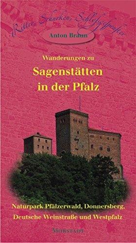 Wanderungen zu Sagenstätten in der Pfalz: Naturpark Pfälzerwald, Donnersberg, Deutsche Weinstraße und Westpfalz