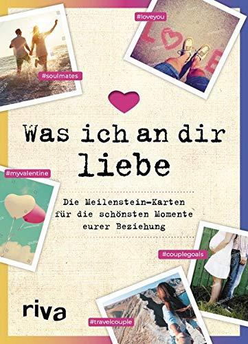 Was ich an dir liebe - Die Meilenstein-Karten für die schönsten Momente eurer Beziehung